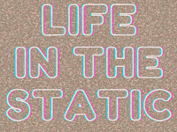 Life in the Static